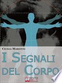 I Segnali del Corpo. Comprendere la Psicosomatica per Conoscere il Proprio Corpo. (Ebook italiano - Anteprima Gratis)