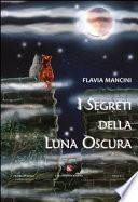 I segreti della luna oscura