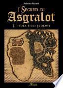 I segreti di Asgralot. L'isola degli evoluti