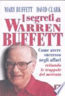 I segreti di Warren Buffett. Come avere successo negli affari evitando le trappole del mercato