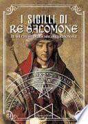 I sigilli di re Salomone. Le 44 chiavi della magia cerimoniale
