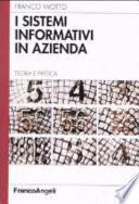 I sistemi informativi in azienda. Teoria e pratica
