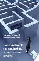 I social-network e la convinzione di interpretare la realtà