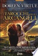 I tarocchi degli arcangeli. 78 Carte. Con libro