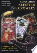 I tarocchi di Aleister Crowley. I segreti del libro di Thoth