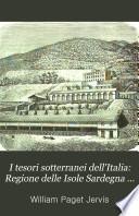 I tesori sotterranei dell'Italia: Regione delle Isole Sardegna e Sicilia