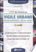 I test dei concorsi di vigile urbano. Polizia municipale-polizia locale. Eserciziario