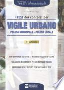 I test dei concorsi per vigile urbano. Polizia municipale-polizia locale