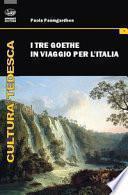 I tre Goethe in viaggio per l'Italia