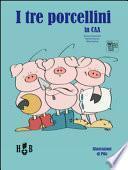 I tre porcellini. In CAA (Comunicazione Aumentativa Alternata)