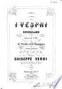 I Vespri siciliani. Opera in 5 atti di G. Scribe et Ch. Duveyrier. Parole italiane di E. C. e di S. G. [Vocal score.]