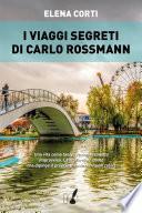 I viaggi segreti di Carlo Rossmann