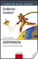Idee per diventare astronauta. Vivere e lavorare nello spazio