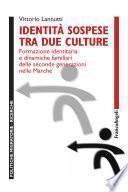 Identità sospese tra due culture. Formazione identitaria e dinamiche familiari delle seconde generazioni nelle Marche