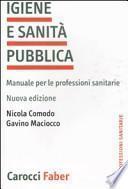 Igiene e sanità pubblica. Manuale per le professioni sanitarie
