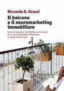 Il balcone e il neuromarketing immobiliare. Come le emozioni, l'architettura e la ricerca di un nuovo benessere influenzano la nostra idea di casa