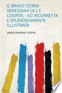 Il Bravo Storia Veneziana Di J. F. Cooper. - Ed. Ricorretta E Splendidamente Illustrata
