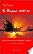 Il Budda sono io. Incontro con il buddismo di Nichiren Daishonim