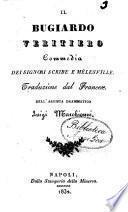 Il bugiardo veritiero commedia dei signori Scribe e Melesville