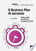 Il business plan di successo. Guida pratica per start-up e imprese vincenti. Con CD-ROM