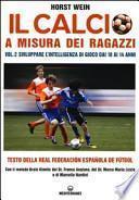 Il calcio a misura dei ragazzi. Testo della Real Federacion Española de futbol