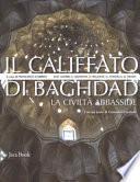 Il califfato di Baghdad. La civiltà Abbasside