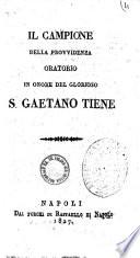 Il campione della provvidenza oratorio in onore del glorioso S. Gaetano Tiene