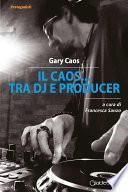 Il Caos... tra Dj e producer