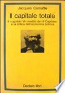 Il capitale totale. Il capitolo VI inedito de «Il capitale» e la critica dell'economia politica