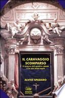 Il Caravaggio scomparso