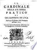 Il cardinale della S.R. Chiesa pratico di Gio. Battista de Luca nell'ozio tusculano della primauera dell'anno 1675 ..