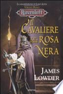 Il cavaliere della rosa nera. La maledizione di Lord Soth. Ravenloft