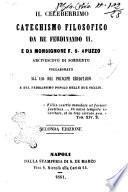 Il celeberrimo catechismo filosofico da re Ferdinando 2. e da monsignore F.S. Apuzzo arcivescovo di Sorrento collaborato all'uso del principe ereditario e del fedelissimo popolo delle Due Sicilie
