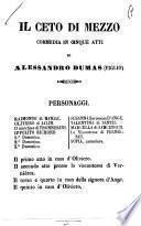 Il ceto di mezzo commedia in cinque atti di Alessandro Dumas figlio
