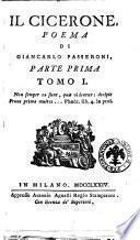 Il Cicerone, poema di Giancarlo Passeroni, parte prima tomo 1. [-parte terza tomo 6.]