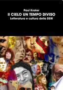 Il Cielo un Tempo Diviso: Letteratura e cultura della DDR