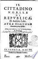 Il cittadino nobile di republica di Ansaldo Cebà. Archa politeias ..