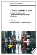 Il clima cambia le città. Strategie di adattamento e mitigazione nella pianificazione urbanistica