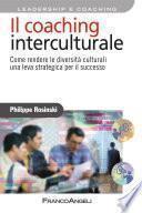 Il coaching interculturale. Come rendere le diversità culturali una leva strategica per il successo