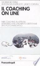 Il coaching on line. Fare coaching in azienda attraverso uno strumento gestionale efficace ed innovativo