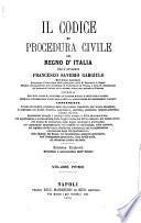 Il Codice di procedura civile del Regno d'Italia contenente il testo del Codice, preceduto dalle disposizioni transitorie per la sua attuazione, il confronto coi Codici francese, napoletano, austriaco, parmense, estense, albertino, i motivi di esso, annotazioni secondo i pr