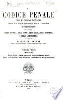 Il codice penale per il Regno d'Italia (approvato del R. decreto 30 giugno 1889, con effetto dal 1. gennaio 1890) ...