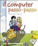 Il computer passo-passo. Libro-quaderno di informatica. Con espansione online. Per la Scuola media. Con CD-ROM