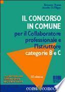 Il concorso in comune per il collaboratore professionale e l'istruttore. Categoria B e C