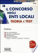 Il concorso negli enti locali. Teoria e test