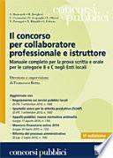Il concorso per collaboratore professionale e istruttore. Manuale completo per la prova scritta e orale per le categorie B e C negli Enti locali
