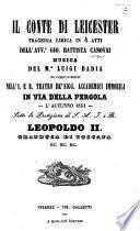 Il Conte di Leicester. Tragedia lirica in 4 atti, etc. [Founded on Sir Walter Scott's 'Kenilworth.']