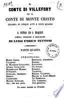 Il conte di Villefort ed il conte di Montecristo dramma in cinque atti e nove quadri di A. Dumas ed A. Maquet