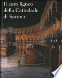 Il coro ligneo della Cattedrale di Savona