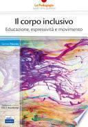 Il corpo inclusivo. Educazione, espressività e movimento